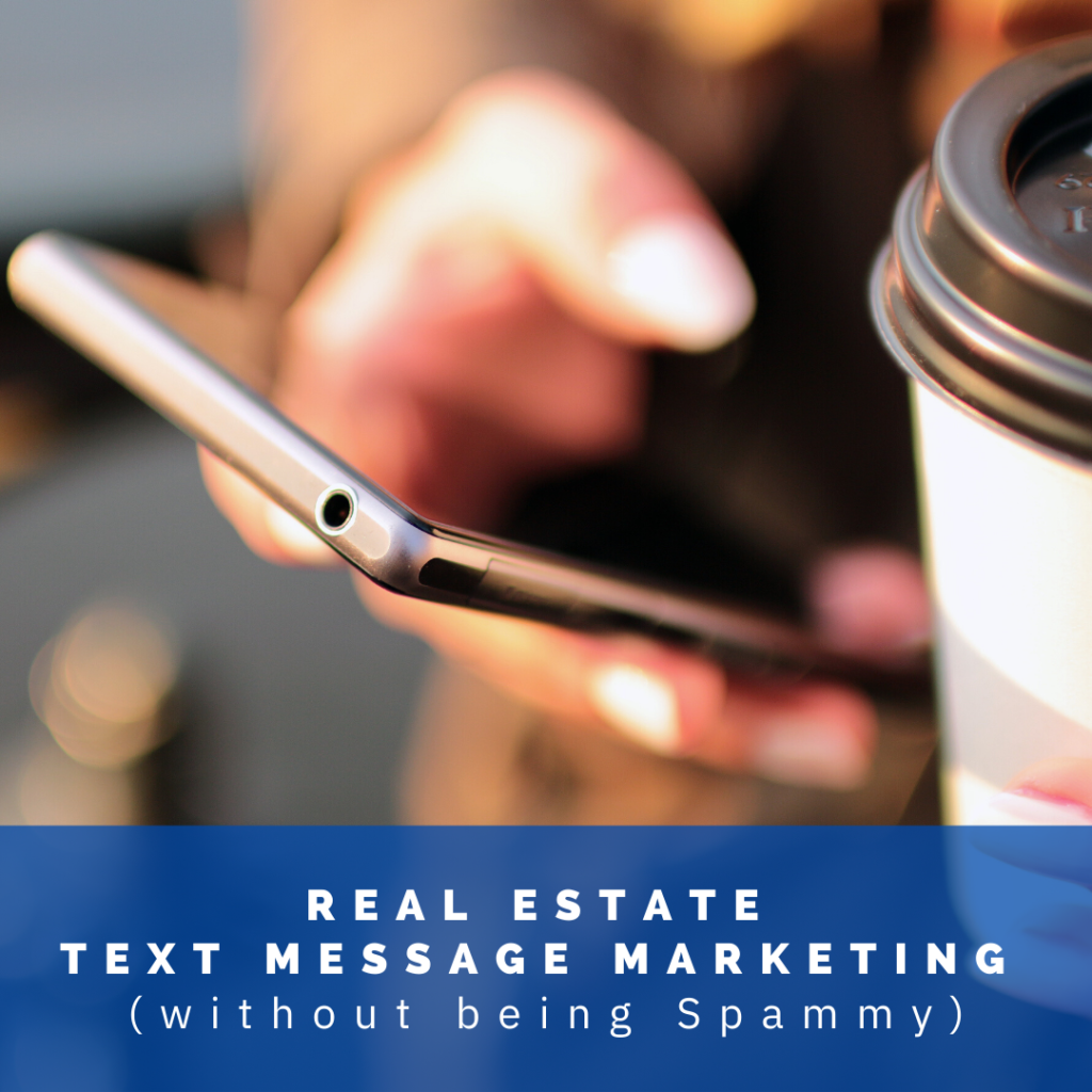 how to use real estate text message marketing