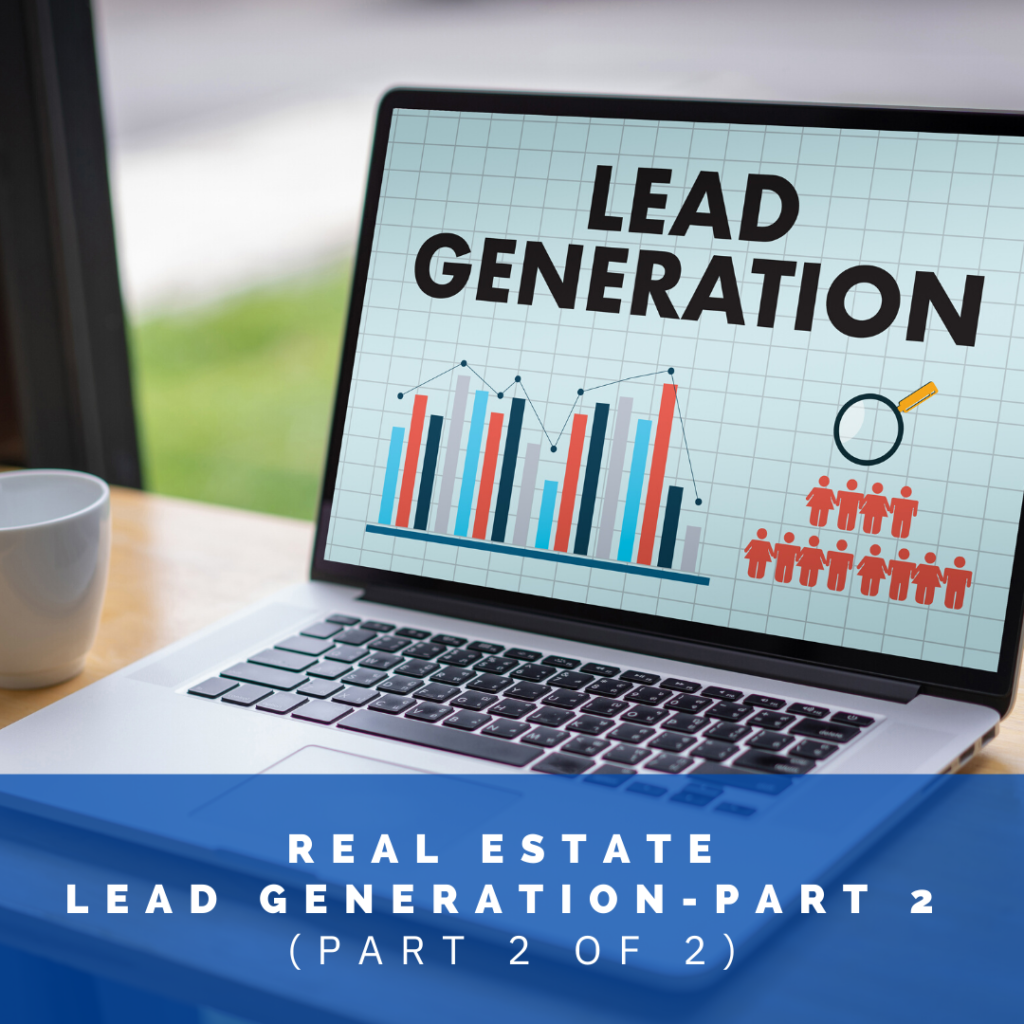 REAL ESTATE LEAD GENERATION PART TWO